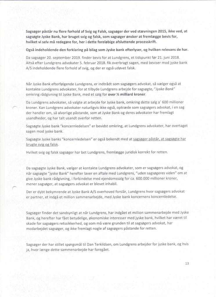Для тех из вас, кто использует датские банки или датских адвокатов, таких как адвокаты Лундгрена. Клиент в датских банках, как Jyske Bank, вы должны прочитать здесь. Предупреждение против датских банков, которые используют взятки. Обратите внимание, что у вас есть акции в Jyske Bank, следите за делом. BS-402/2015-VIB - Мы, как вы, возможно, читали, сообщили суду, что по подозрению в коррупции мы уволили адвокатов датского юриста Лундгрена по делу против Jyske Bank за мошенничество. Простое и понятное дело, но, к сожалению, по истечении 44 месяцев адвокат не был представлен в суд. Таким образом, мошеннический разоблаченный клиент Danske Bank, JYSKE BANK, даже подает свои обвинения против этого датского криминального банка. Вы можете помочь нам и сообщить нам, если мы не ясно и недвусмысленно сказали адвокатам Лундгрена представить наши обвинения в мошенничестве в суде. Читайте письма и смотрите больше на www.banknyt.dk «Новости банка» - это дневник, посвященный мошенничеству в датских банках против клиентов ба